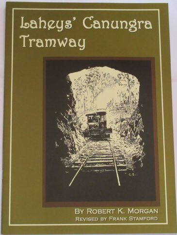 Lahey's Canungra Tramway, by Robert K. Morgan